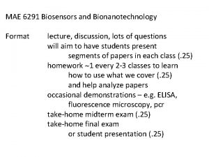 MAE 6291 Biosensors and Bionanotechnology Format lecture discussion