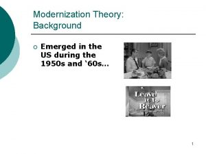 Modernization Theory Background Emerged in the US during