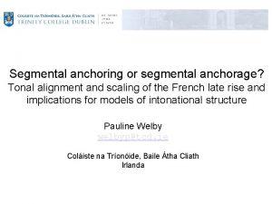 Segmental anchoring or segmental anchorage Tonal alignment and