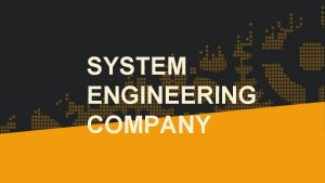 SYSTEM ENGINEERING COMPANY About the company System Engineering