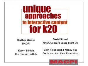 Heather Weisse MAGPI David Stroud NASA Goddard Space