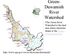 Green Duwamish River Watershed The Green River Watershed