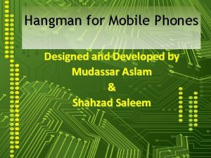 Hangman for Mobile Phones Designed and Developed by