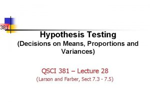 381 Hypothesis Testing Decisions on Means Proportions and