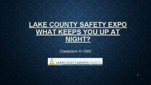 LAKE COUNTY SAFETY EXPO WHAT KEEPS YOU UP