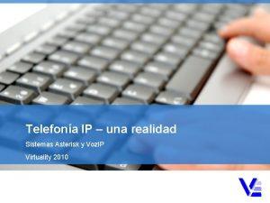 Telefona IP una realidad Sistemas Asterisk y Voz