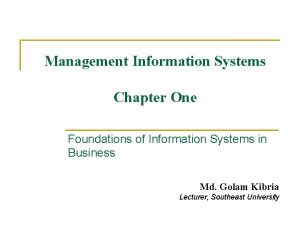 Management Information Systems Chapter One Foundations of Information