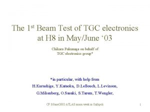 The 1 st Beam Test of TGC electronics