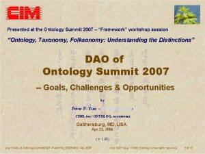 Presented at the Ontology Summit 2007 Framework workshop