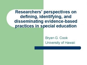 Researchers perspectives on defining identifying and disseminating evidencebased