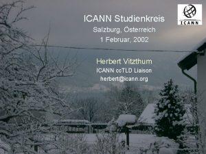 ICANN Studienkreis Salzburg sterreich 1 Februar 2002 Herbert