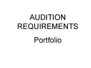 AUDITION REQUIREMENTS Portfolio Art Audition Portfolio Criteria Admission