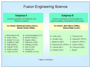 Fusion Engineering Science Subgroup A Subgroup B Science