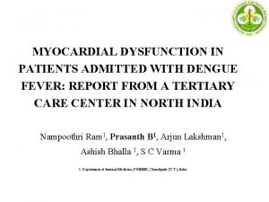 MYOCARDIAL DYSFUNCTION IN PATIENTS ADMITTED WITH DENGUE FEVER