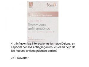 4 Influyen las interacciones farmacolgicas en especial con