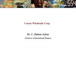 Costco Wholesale Corp Dr C Bulent Aybar Professor