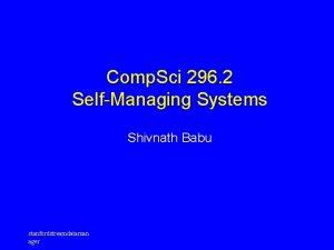 Comp Sci 296 2 SelfManaging Systems Shivnath Babu