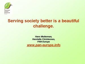 Serving society better is a beautiful challenge Hans
