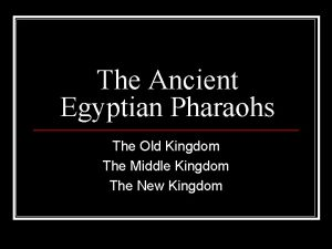 The Ancient Egyptian Pharaohs The Old Kingdom The