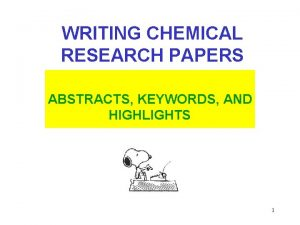 WRITING CHEMICAL RESEARCH PAPERS ABSTRACTS KEYWORDS AND HIGHLIGHTS