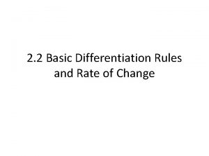 2 2 Basic Differentiation Rules and Rate of