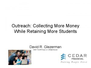 Outreach Collecting More Money While Retaining More Students