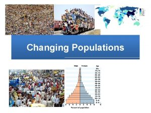 Changing Populations Population density Population density is the