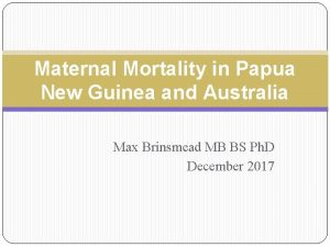 Maternal Mortality in Papua New Guinea and Australia