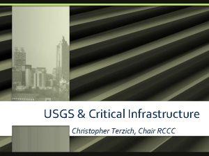 USGS Critical Infrastructure Christopher Terzich Chair RCCC 92