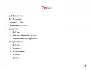 Trees Definition of a Tree Tree Terminology Importance