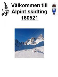 Vlkommen till Alpint skidting 160521 Alpint skidting 160521