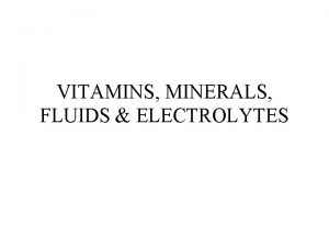 VITAMINS MINERALS FLUIDS ELECTROLYTES VITAMIN THERAPY FAT SOLUBLE