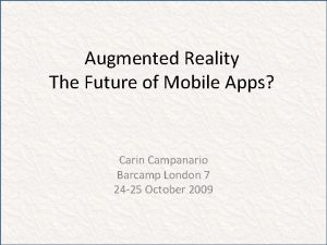Augmented Reality The Future of Mobile Apps Carin
