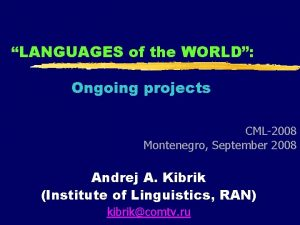 LANGUAGES of the WORLD Ongoing projects CML2008 Montenegro