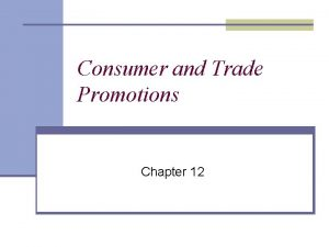 Consumer and Trade Promotions Chapter 12 Consumer Promotions
