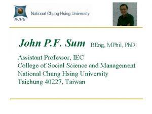 John P F Sum BEng MPhil Ph D