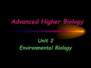 Advanced Higher Biology Unit 2 Environmental Biology Section