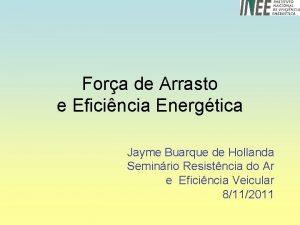 Fora de Arrasto e Eficincia Energtica Jayme Buarque