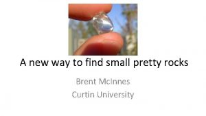 A new way to find small pretty rocks