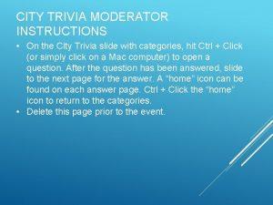 CITY TRIVIA MODERATOR INSTRUCTIONS On the City Trivia