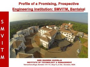Profile of a Promising Prospective Engineering Institution SMVITM