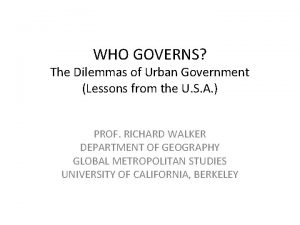 WHO GOVERNS The Dilemmas of Urban Government Lessons