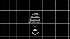 early school leavers POBALSCOIL IOSOLDE Early School Leavers