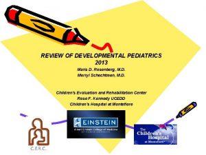 REVIEW OF DEVELOPMENTAL PEDIATRICS 2013 Maris D Rosenberg
