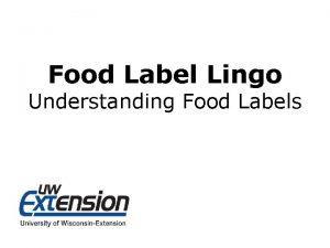 Food Label Lingo Understanding Food Labels Food Label