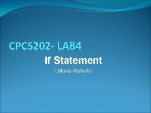 CPCS 202 LAB 4 If Statement I Mona