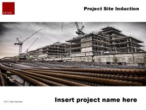 Project Site Induction G 4 C Site Induction