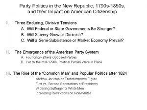 Party Politics in the New Republic 1790 s1850