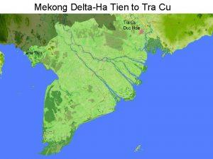 Mekong DeltaHa Tien to Tra Cu Pete Decker