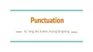 Punctuation Xu Tong Wu Xue Fei Huang Qing